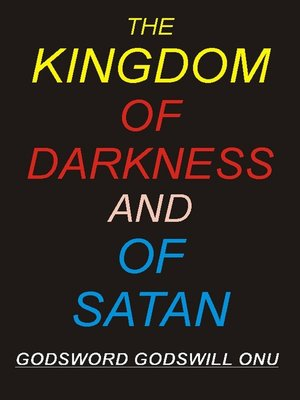 cover image of The Kingdom of Darkness and of Satan