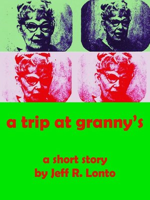 """cover image of """"A Trip at Granny's"""""""