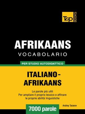 cover image of Vocabolario Italiano-Afrikaans per studio autodidattico