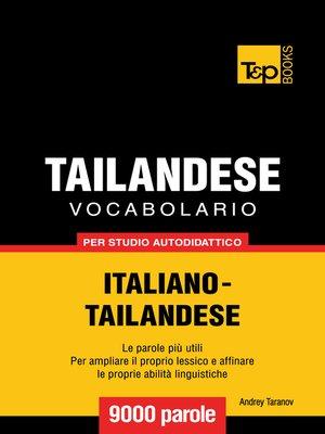 cover image of Vocabolario Italiano-Thailandese per Studio Autodidattico