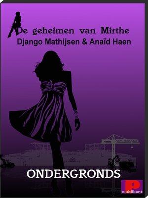 cover image of De geheimen van Mirthe, Ondergronds