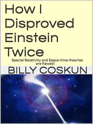 cover image of How I Disproved Einstein Twice