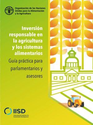 cover image of Inversión responsable en la agricultura y los sistemas alimentarios