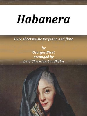 cover image of Habanera Pure sheet music for piano and flute by Georges Bizet arranged by Lars Christian Lundholm