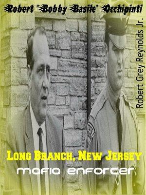 "cover image of Robert ""Bobby Basile"" Occhipinti Long Branch, New Jersey Mafia Enforcer"