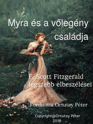 cover image of Myra és a vőlegény családja F.Scott Fitzgerald legszebb elbeszélései Fordította Ortutay Péter