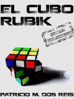 cover image of El cubo rubik (Historias desclasificadas)