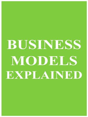 cover image of Business Models Explained (MBA Fundamentals Book 9)