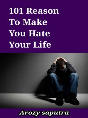 cover image of 101 Reason to Make You Hate Your Life