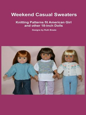 cover image of Weekend Casual Sweaters, Knitting Patterns fit American Girl and other 18-Inch Dolls
