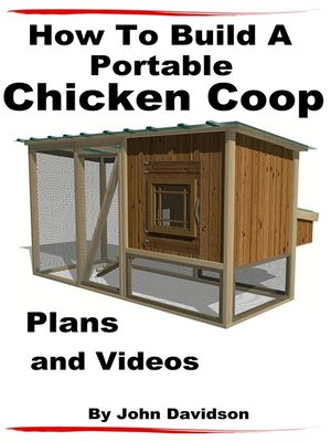 cover image of How to Build a Portable Chicken Coop Plans and Videos