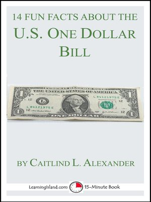 cover image of 14 Fun Facts About the U.S. One Dollar Bill