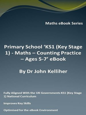 cover image of Primary School 'KS1 (Key Stage 1)--Maths--Counting Practice – Ages 5-7' eBook