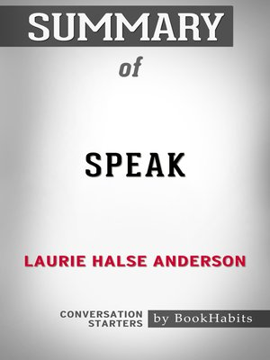 cover image of Summary of Speak by Laurie Halse Anderson / Conversation Starters