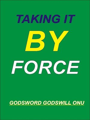 cover image of Taking It by Force
