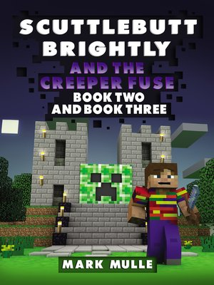 cover image of Scuttlebutt Brightly and the Creeper's Fuse, Book 2 and Book 3