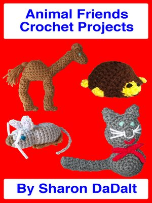 cover image of Animal Friends Crochet Projects