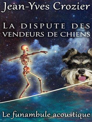cover image of La Dispute Des Vendeurs De Chiens
