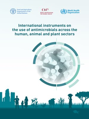 cover image of International Instruments on the Use of Antimicrobials across the Human, Animal and Plant Sectors