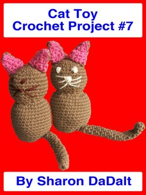 cover image of Cat Toy Crochet Project #7