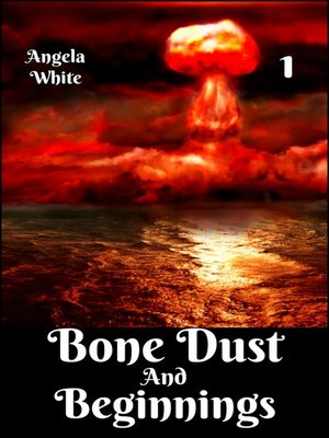 cover image of Bone Dust and Beginnings Book 1
