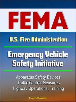 cover image of FEMA U.S. Fire Administration Emergency Vehicle Safety Initiative