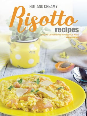 cover image of Hot and Creamy Risotto Recipes