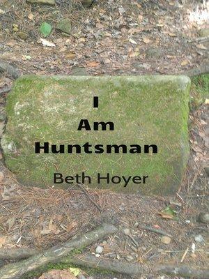 cover image of I Am Huntsman