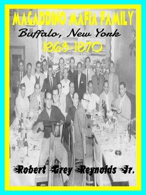 cover image of Magaddino Mafia Family Buffalo, New York 1963-1970