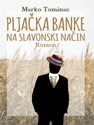 cover image of Pljačka banke na slavonski način