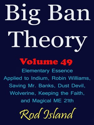 cover image of Elementary Essence Applied to Indium, Robin Williams, Saving Mr. Banks, Dust Devil, Wolverine, Keeping the Faith, and Magical ME 21th, Volume 49