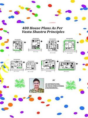 cover image of 400 House Plans As Per Vastu Shastra Principles