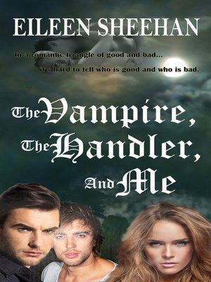 cover image of The Vampire, the Handler, and Me