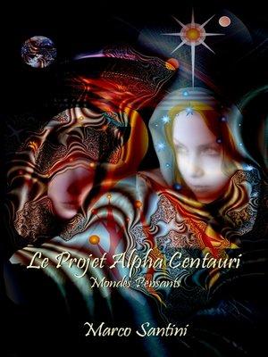cover image of Le Projet Alpha Centauri (Mondes pensants)