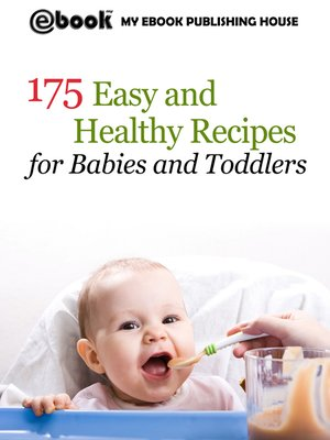cover image of 175 Easy and Healthy Recipes for Babies and Toddlers