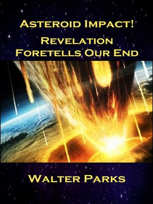 cover image of Asteroid Impact! Revelation Foretells Our End