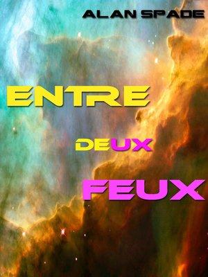 cover image of Entre deux feux