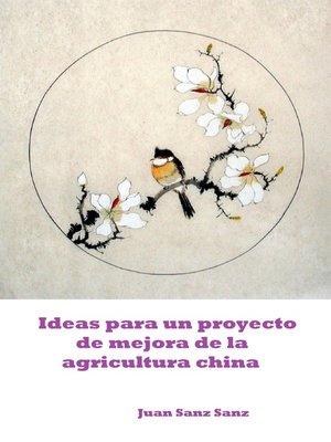 cover image of Ideas para un Proyecto de Mejora de la Agricultura China