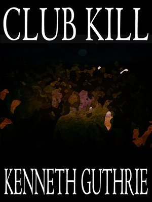cover image of Club Kill (Sinner Action Horror Series #2)