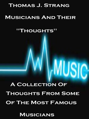 "cover image of Musicians and Their ""Thoughts"" a Collection of Thoughts From Some of the Most Famous Musicians"
