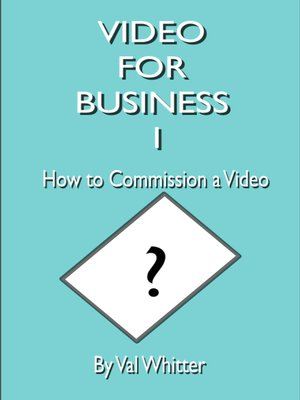cover image of Video for Business 1 How to Commission a Video