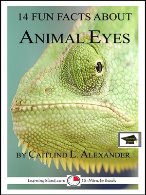 cover image of 14 Fun Facts About Animal Eyes; Educational Version