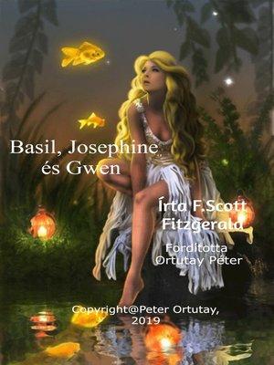 cover image of Basil, Josephine és Gwen Írta F. Scott Fitzgerald Fordította Ortutay Péter