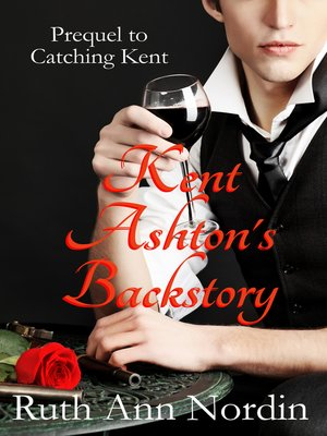 cover image of Kent Ashton's Backstory (Prequel to Catching Kent)