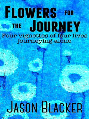 cover image of Flowers For the Journey