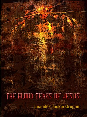 cover image of The Blood Tears of Jesus
