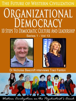 cover image of Organizational Democracy-10 Steps to Democratic Culture and Leadership (The Future of Western Civilization Series 1)