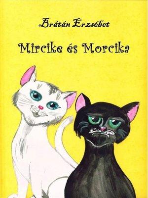 cover image of Mircike és Morcika