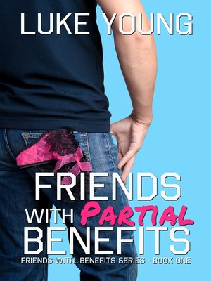 cover image of Friends With Partial Benefits (Friends With Benefits Series (Book 1))