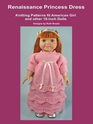 cover image of Renaissance Princess Dress, Knitting Patterns fit American Girl and other 18-Inch Dolls